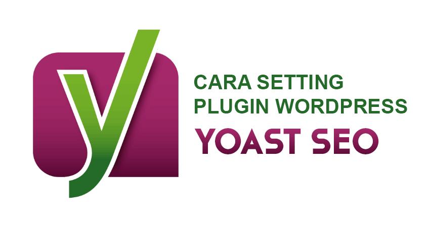 cara setting yoast terbaru 2021
